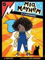 Mia Mayhem is a Superhero! book cover