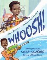 Book cover of Whoosh: Lonnie Johnson's super-soaking stream of inventions