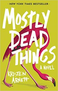 Mostly dead thing book cover