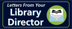 Letters from your library director