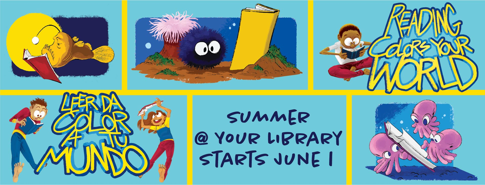 Summer At Your Library Starts June 1. Reading Colors Your World / Leer Da Color A Tu Mundo